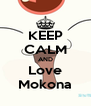 KEEP CALM AND Love Mokona - Personalised Poster A4 size