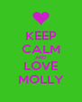 KEEP CALM AND LOVE MOLLY - Personalised Poster A4 size