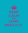 KEEP CALM AND LOVE MOLLY<3  - Personalised Poster A4 size