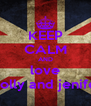 KEEP CALM AND love molly and jenifer - Personalised Poster A4 size