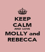 KEEP CALM AND LOVE MOLLY and REBECCA - Personalised Poster A4 size