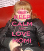 KEEP CALM AND LOVE  MOMI - Personalised Poster A4 size