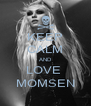 KEEP CALM AND LOVE  MOMSEN - Personalised Poster A4 size