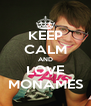 KEEP CALM AND LOVE MONAMES - Personalised Poster A4 size