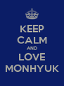 KEEP CALM AND LOVE MONHYUK - Personalised Poster A4 size