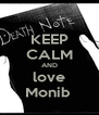 KEEP CALM AND love Monib  - Personalised Poster A4 size