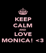 KEEP CALM AND LOVE MONICA! <3 - Personalised Poster A4 size