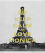 KEEP CALM AND LOVE MONICA - Personalised Poster A4 size