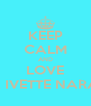 KEEP CALM AND LOVE MONICA IVETTE NARANJO <3 - Personalised Poster A4 size