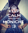 KEEP CALM AND LOVE MONICHE  :3 - Personalised Poster A4 size