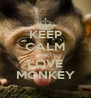 KEEP CALM AND LOVE MONKEY - Personalised Poster A4 size