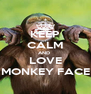 KEEP CALM AND  LOVE MONKEY FACE - Personalised Poster A4 size