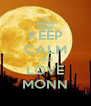 KEEP CALM AND LOVE MONN - Personalised Poster A4 size