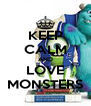 KEEP CALM AND LOVE MONSTERS - Personalised Poster A4 size