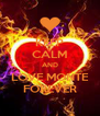 KEEP CALM AND LOVE MONTE FOREVER - Personalised Poster A4 size