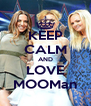 KEEP CALM AND LOVE MOOMan - Personalised Poster A4 size