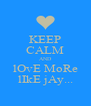 KEEP CALM AND lOvE MoRe lIkE jAy... - Personalised Poster A4 size
