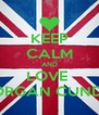 KEEP CALM AND LOVE  MORGAN CUNDY  - Personalised Poster A4 size