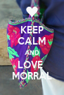 KEEP CALM AND LOVE  MORRAL - Personalised Poster A4 size