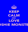 KEEP CALM AND LOVE MOSHIE MONSTER§ - Personalised Poster A4 size