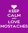 KEEP CALM AND LOVE MOSTACHES - Personalised Poster A4 size