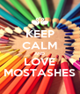 KEEP CALM AND LOVE MOSTASHES - Personalised Poster A4 size