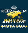 KEEP CALM   AND LOVE MOTAGUA - Personalised Poster A4 size