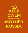 KEEP CALM AND LOVE MOTHER RUSSIA - Personalised Poster A4 size
