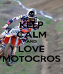 KEEP CALM AND LOVE MOTOCROS - Personalised Poster A4 size