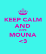 KEEP CALM AND LOVE MOUNA <3 - Personalised Poster A4 size