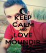 KEEP CALM AND LOVE MOUNDIR - Personalised Poster A4 size