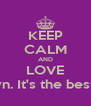 KEEP CALM AND LOVE Moussou Karyn. It's the best choice ever. - Personalised Poster A4 size