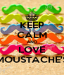 KEEP CALM AND LOVE MOUSTACHE'S - Personalised Poster A4 size