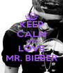 KEEP CALM AND LOVE MR. BIEBER - Personalised Poster A4 size