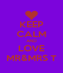 KEEP CALM AND LOVE MR&MRS T - Personalised Poster A4 size