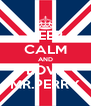 KEEP CALM AND LOVE MR.PERRY - Personalised Poster A4 size