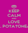 KEEP CALM AND LOVE MR. POTATOHEAD - Personalised Poster A4 size