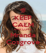KEEP CALM AND LOVE Mranda Cosgrove - Personalised Poster A4 size