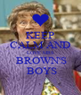 KEEP CALM AND LOVE MRS  BROWN'S  BOYS - Personalised Poster A4 size