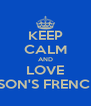KEEP CALM AND LOVE MRS CLAPSON'S FRENCH LESSONS - Personalised Poster A4 size