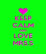 KEEP CALM AND LOVE MRS.S - Personalised Poster A4 size