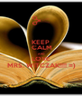 KEEP  CALM  AND  LOVE   MRS. WITCZAK!!!! =) - Personalised Poster A4 size