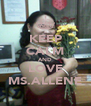 KEEP CALM AND LOVE MS.ALLENE - Personalised Poster A4 size