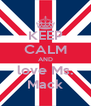 KEEP CALM AND love Ms. Mack - Personalised Poster A4 size