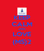 KEEP CALM AND LOVE (MS)2 - Personalised Poster A4 size
