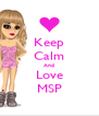 Keep Calm And Love MSP - Personalised Poster A4 size