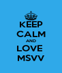 KEEP CALM AND LOVE  MSVV - Personalised Poster A4 size