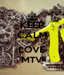KEEP CALM AND LOVE MTV - Personalised Poster A4 size