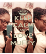 KEEP CALM AND LOVE MUFFY - Personalised Poster A4 size