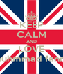 KEEP CALM AND LOVE muhmmad fanny - Personalised Poster A4 size